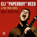 "Eli ""Paperboy"" Reed & The True Loves - Roll With You"