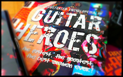The Illustrated Encyclopedia Of Guitar Heros