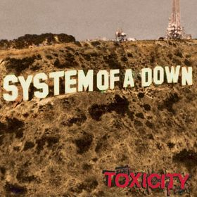 "System Of A Down - ""Toxicity"""