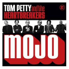 "Tom Petty and the Heartbreakers - ""Mojo"""