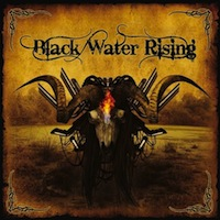Black Water Rising - Black Water Rising