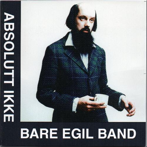 Bare Egil Band - Absolutt Ikke